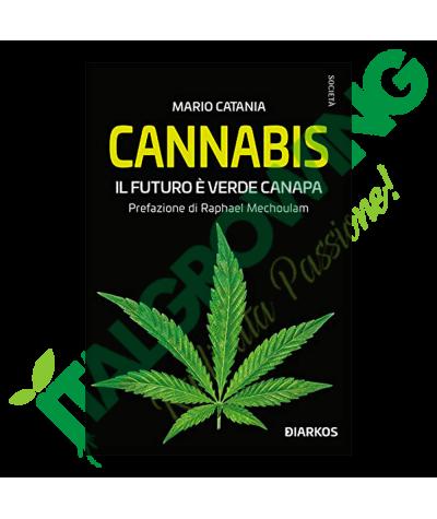 Cannabis - Il Futuro È Verde Canapa: Di Mario Catania  16,50€